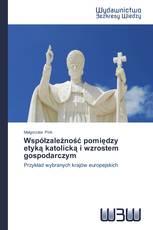 Współzależność pomiędzy etyką katolicką i wzrostem gospodarczym