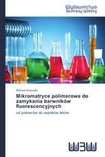 Mikromatryce polimerowe do zamykania barwników fluorescencyjnych