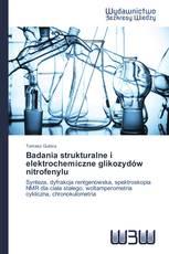 Badania strukturalne i elektrochemiczne glikozydów nitrofenylu
