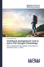 Implikacje teologalnych cnót w życiu Pier Giorgio Frassatiego