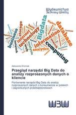 Przegląd narzędzi Big Data do analizy rozproszonych danych o kliencie