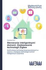 Sterowanie inteligentnymi domami. Zastosowanie technologii Zigbee