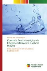 Controle Ecotoxicológico de Efluente Utilizando Daphnia magna