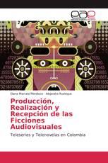 Producción, Realización y Recepción de las Ficciones Audiovisuales