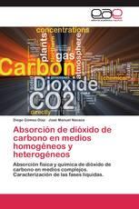 Absorción de dióxido de carbono en medios homogéneos y heterogéneos