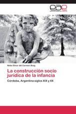 La construcción socio jurídica de la infancia