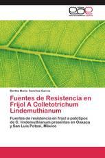 Fuentes de Resistencia en Frijol A Colletotrichum Lindemuthianum