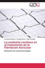 La anatomía cardíaca en el tratamiento de la Fibrilación Auricular