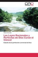 Las Leyes Racionales y Perfectas de Dios Curan el Cáncer