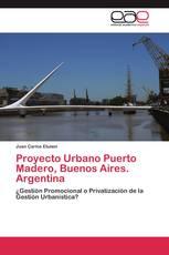 Proyecto Urbano Puerto Madero, Buenos Aires. Argentina