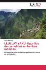 LLULLAY YAKU: figurillas de camélidos en tumbas incaicas
