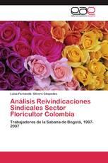 Análisis Reivindicaciones Sindicales Sector Floricultor Colombia
