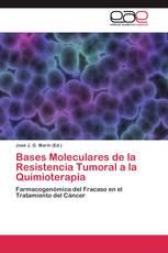 Bases Moleculares de la Resistencia Tumoral a la Quimioterapia