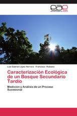 Caracterización Ecológica de un Bosque Secundario Tardío