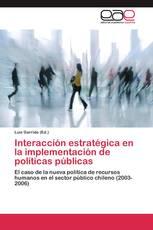 Interacción estratégica en la implementación de políticas públicas