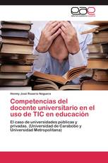 Competencias del docente universitario en  el uso de TIC en educación