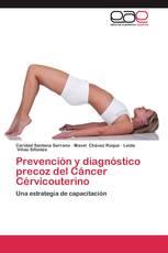 Prevención y diagnóstico precoz del Cáncer Cérvicouterino