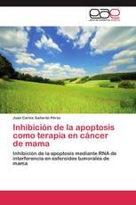 Inhibición de la apoptosis como terapia en cáncer de mama