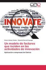 Un modelo de factores que inciden en las actividades de innovación
