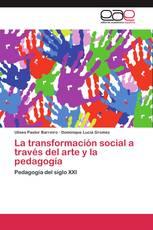 La transformación social a través del arte y la pedagogía