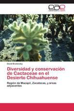 Diversidad y conservación de Cactaceae en el Desierto Chihuahuense