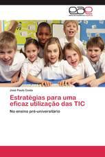 Estratégias para uma eficaz utilização das TIC