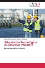 Adquisición Tecnológica en el Sector Petrolero