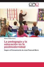 La pedagogía y la educación en la postmodernidad
