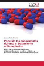 Papel de los antioxidantes durante el tratamiento antineoplásico