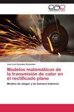 Modelos matemáticos de la transmisión de calor en el rectificado plano