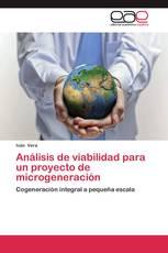 Análisis de viabilidad para un proyecto de microgeneración
