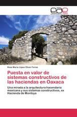 Puesta en valor de sistemas constructivos de las haciendas en Oaxaca