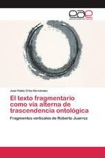 El texto fragmentario como vía alterna de trascendencia ontológica