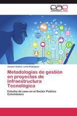 Metodologías de gestión en proyectos de Infraestructura Tecnológica