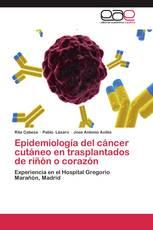Epidemiología del cáncer cutáneo en trasplantados de riñón o corazón