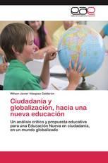 Ciudadanía y globalización, hacia una nueva educación