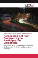 Percepción del Plan Cuadrante y la Participación Ciudadana