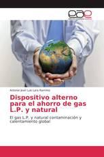 Dispositivo alterno para el ahorro de gas L.P. y natural