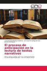 El proceso de anticipación en la lectura de textos  narrativos