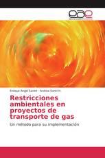 Restricciones ambientales en proyectos de transporte de gas