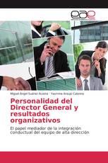 Personalidad del Director General y resultados organizativos