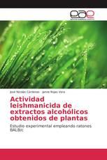 Actividad leishmanicida de extractos alcohólicos obtenidos de plantas