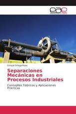 Separaciones Mecánicas en Procesos Industriales
