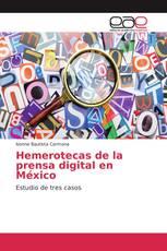 Hemerotecas de la prensa digital en México