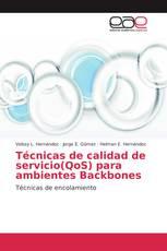 Técnicas de calidad de servicio(QoS) para ambientes Backbones
