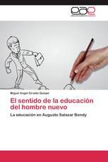 El sentido de la educación del hombre nuevo