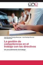 La gestión de competencias en el trabajo con los directivos