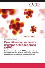 Describiendo una nueva proteína anti-cancerosa (ARP2)