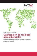 Gasificación de residuos agroindustriales