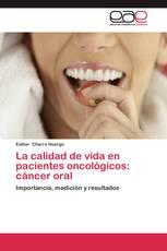 La calidad de vida en pacientes oncológicos: cáncer oral